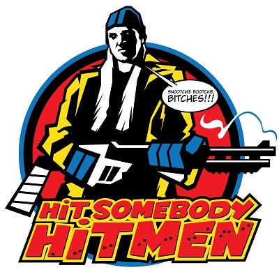 Hit Somebody Hitmen